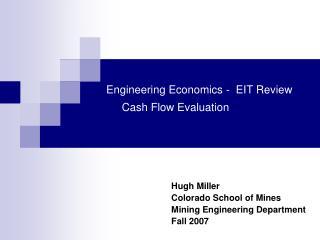 Engineering Economics - EIT Review Cash Flow Evaluation