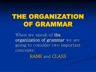 THE ORGANIZATION OF GRAMMAR