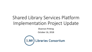 Shared Library Services Platform Implementation Project Update