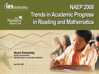 NAEP 2008 Trends in Academic Progress in Reading and Mathematics