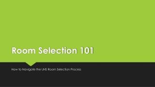 Room Selection 101