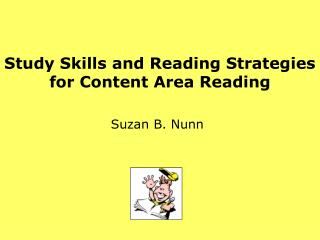 Study Skills and Reading Strategies  for Content Area Reading