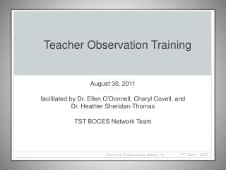 August 30, 2011  facilitated by Dr. Ellen O'Donnell, Cheryl  Covell , and  Dr. Heather Sheridan-Thomas TST BOCES Netwo