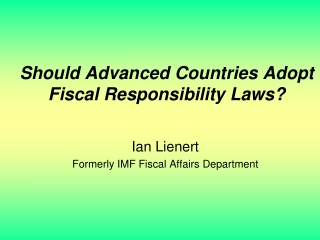 Should Advanced Countries Adopt Fiscal Responsibility Laws?