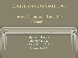 LEGISLATIVE UPDATE 2003 Texas Zoning and Land Use Planning