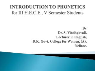 INTRODUCTION TO PHONETICS for III H.E.C.E., V Semester Students