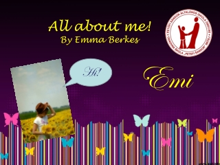 All about me! By Emma Berkes