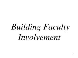 Building Faculty Involvement
