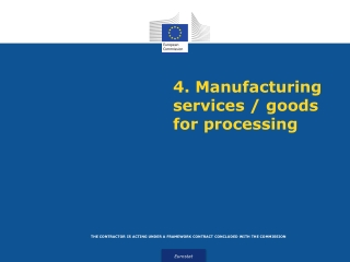 4. Manufacturing services / goods for processing