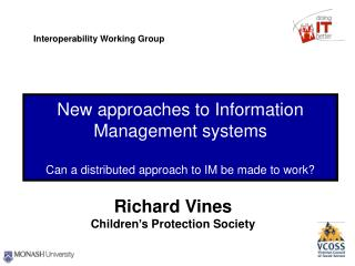 New approaches to Information Management systems Can a distributed approach to IM be made to work?
