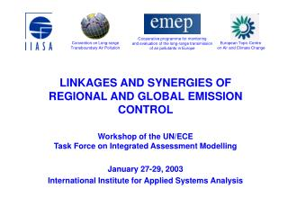 LINKAGES AND SYNERGIES OF REGIONAL AND GLOBAL EMISSION CONTROL Workshop of the UN/ECE  Task Force on Integrated Assessme