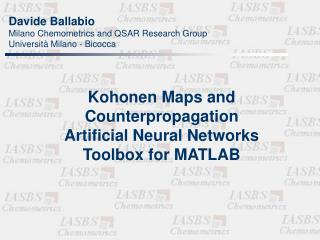 Kohonen Maps and  Counterpropagation  Artificial Neural Networks  Toolbox for MATLAB