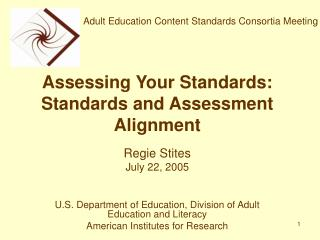 Assessing Your Standards: Standards and Assessment Alignment
