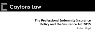 The Professional Indemnity Insurance Policy and the Insurance Act 2015