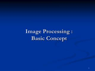 Image Processing :  Basic Concept
