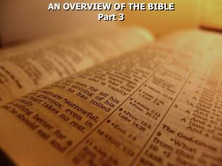 AN OVERVIEW OF THE BIBLE Part 3