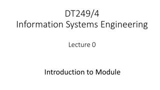 DT249/4 Information Systems Engineering Lecture 0