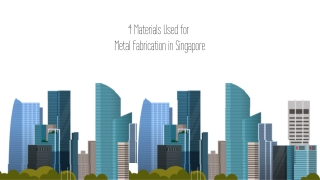 4 Materials Used for Metal Fabrication in Singapore