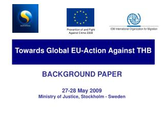 BACKGROUND PAPER  27-28 May 2009 Ministry of Justice, Stockholm - Sweden