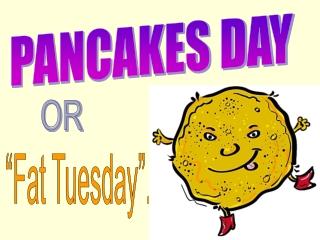 PANCAKES DAY