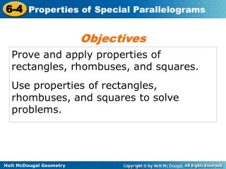 Prove and apply properties of rectangles, rhombuses, and squares.