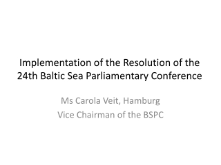 Implementation of the Resolution of the 24th Baltic Sea Parliamentary Conference