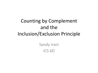 Counting by Complement and the Inclusion/Exclusion Principle