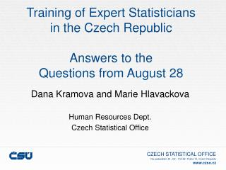 Training of Expert Statisticians in the Czech Republic Answers to the  Questions from August 28