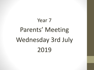 Year 7 Parents' Meeting Wednesday 3rd July 2019