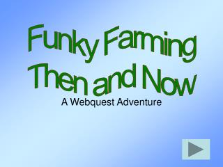 A Webquest Adventure