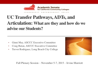 UC Transfer Pathways, ADTs, and Articulation: What are they and how do we advise our Students?