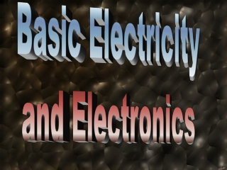 Basic Electricity and Electronics