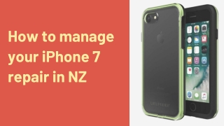 How to manage your iPhone 7 repair in NZ