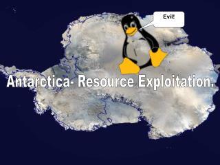 Antarctica- Resource Exploitation.