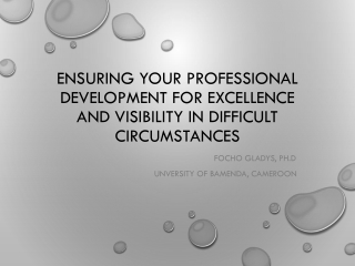 Ensuring your professional development for excellence and visibility in difficult circumstances