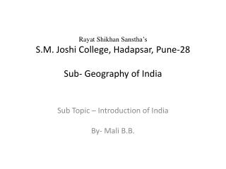 Rayat Shikhan Sanstha's S.M. Joshi College, Hadapsar, Pune-28 Sub- Geography of India