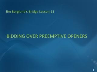 BIDDING OVER PREEMPTIVE OPENERS