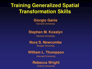 Training Generalized Spatial Transformation Skills