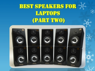 Best Speakers for  Laptops  (Part TWO)