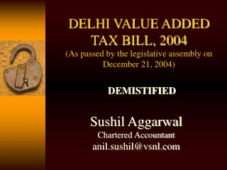 DELHI VALUE ADDED TAX BILL, 2004 (As passed by the legislative assembly on December 21, 2004)