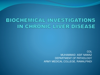 BIOCHEMICAL INVESTIGATIONS IN CHRONIC LIVER DISEASE