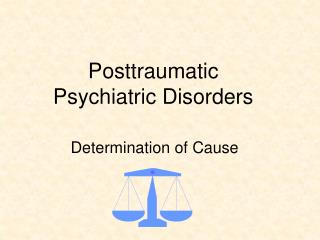 Posttraumatic Psychiatric Disorders