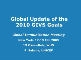 Global Update of the 2010 GIVS Goals