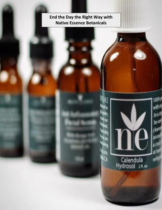 End the Day the Right Way with Native Essence Botanicals