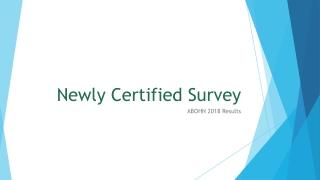 Newly Certified Survey