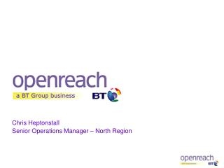 Chris Heptonstall Senior Operations Manager – North Region