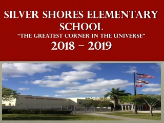 """SILVER SHORES ELEMENTARY SCHOOL """"The GREATEST Corner in the universe"""" 2018 – 2019"""