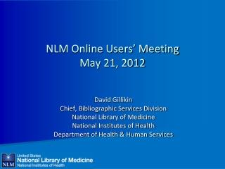 NLM Online Users' Meeting May 21, 2012