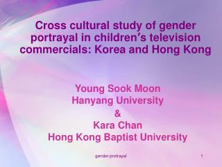 Cross cultural study of gender portrayal in children s television commercials: Korea and Hong Kong