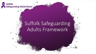 Suffolk Safeguarding Adults Framework